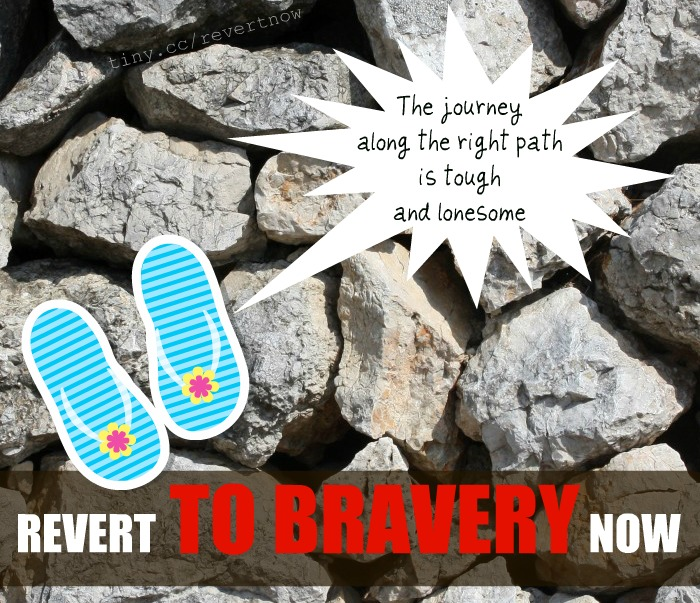 Revert to bravery now - 01